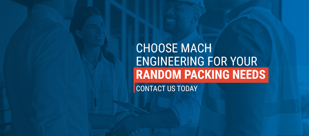 Choose-MACH-Engineering-for-Your-Random-Packing-Needs