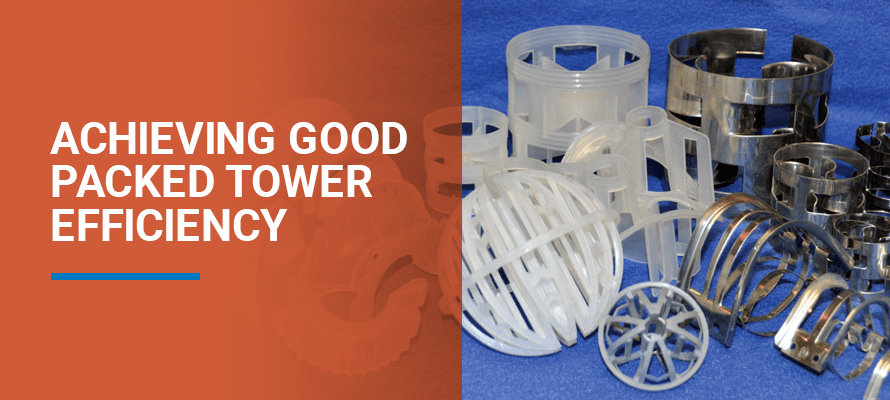 Achieving Good Packed Tower Efficiency