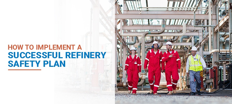 How to Implement a Successful Refinery Safety Plan