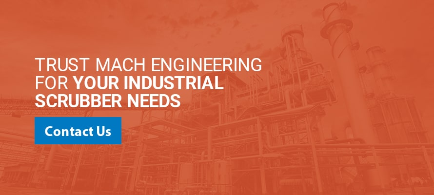 Trust MACH Engineering for Your Industrial Scrubber needs