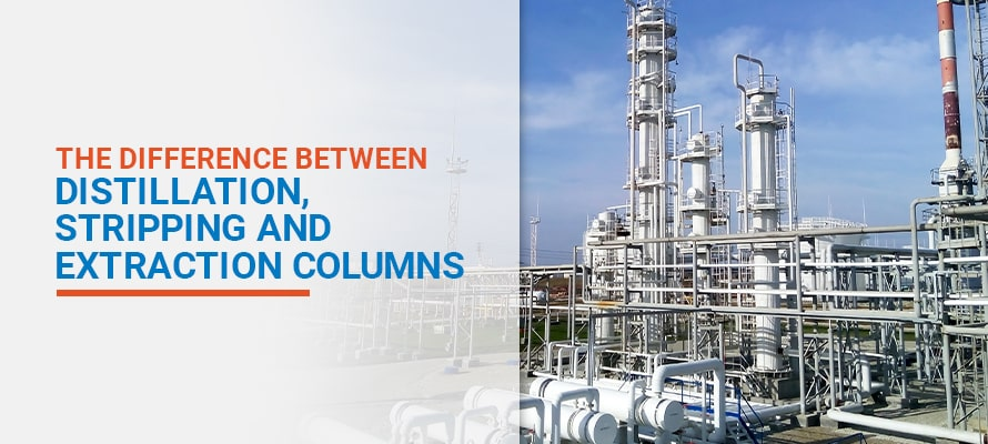 The Difference Between Distillation, Stripping and Extraction Columns