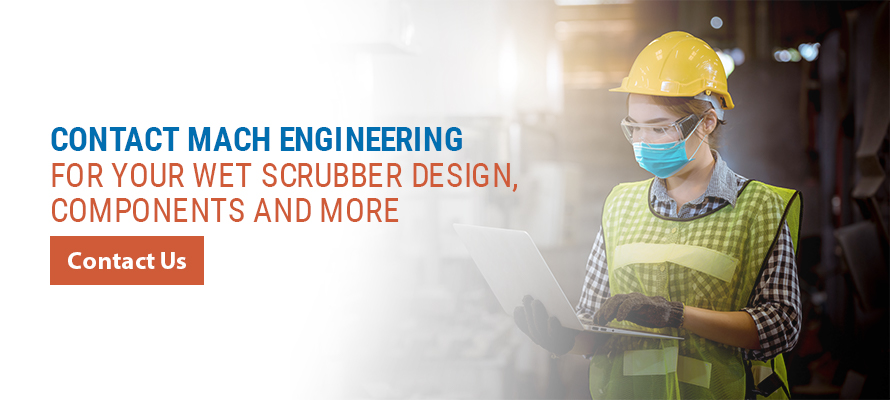 Contact MACH Engineering for Your Wet Scrubber Design, Components and More